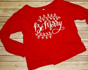 Be Merry Off the Shoulder Sweat Shirt