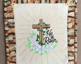 "Easter wall hanging, ""He is Risen"" - - ready to hang, Easter message, machine embroidery, lilies, rays of sun, resurrectiin"