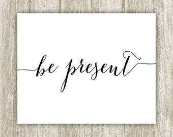 Be Present Wall Art, Be Present Print, Yoga Printable, Yoga Wall Art, Yoga Spiritual Art, Calligraphy Yoga Print 8x10 Instant Download