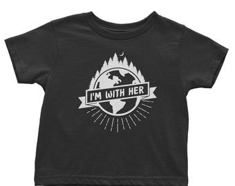 I'm With Her Earth Day Shirt Toddler | Organic Baby Clothes | Climate Change Shirt | Science Shirt | Mother Earth Shirt | March for Science