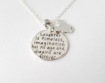 Laughter is timeless,  imagination has no age, and dreams are forever necklace with 18 inch chain
