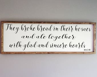 They broke bread in their homes framed wood sign Acts 2:46 dining room wall decor, Bible verse sign, broke bread sign, dining room sign,