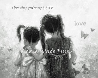 Two Sisters Art Print, two girls, two sisters, best friends, inspirational words, Black and White girls bedroom art butterflies Vickie Wade
