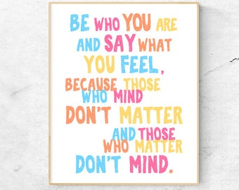 Instant Download printable art: Be who you are and say what you feel, Dr Seuss Quote, Inspirational Wall Art, Digital Download