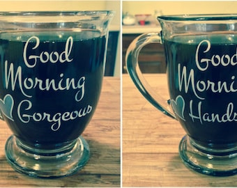 Good Morning Gorgeous / Handsome Coffee Mugs, set of 2