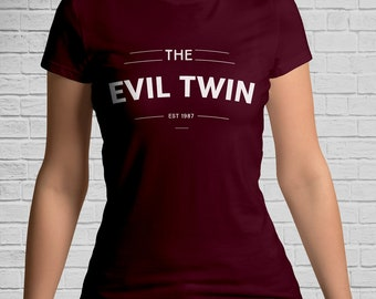 The EVIL TWIN Ladies T-Shirt - Twin Sister T-Shirt - Gifts for Twins
