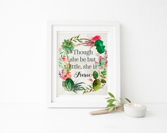 Though She Be But Little She Is Fierce Printable Quote Floral Watercolor Wall Art Inspirational Print Girl Nursery Print Shakespeare Quote