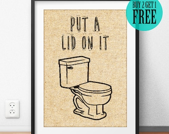 Put A Lid On It, Burlap Print, Bathroom Decor, Rustic Home Decor, Toilet Sign, Homewear, Wall Art, Humor Print, Housewarming Gift, SD48