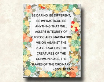 BE DARING Contemporary Print 16x20 Gallery Wrapped Canvas - Be Different, Be Impractical - Cecil Beaton
