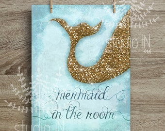 MERMAID in the room NURSERY PRINT - Glittery mermaid tail Glitter gold/blue, printed mermaid wall decor, kids bathroom decor, mermaid tail