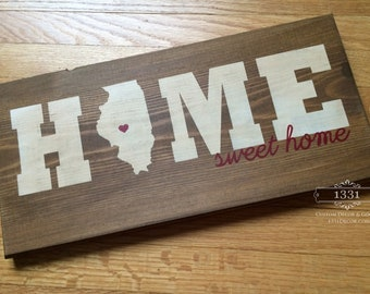 Home Sweet Home, State, Home Sweet Home sign, State Outline, State Sign, City and State sign, Housewarming Gift, Home State Sign