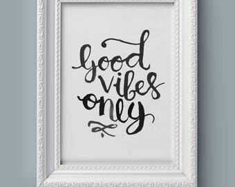 Good Vibes only, hand lettered digital art, digital art prints, 11 by 14 inches.