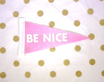 Be Nice - Be Nice Sign - Be a Nice Human - Just Be Kind - Kindness Matters - Choose Kind - Be Nice Sign - Positivity Quotes - Positivity Art