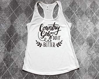 Country girls do it better, southern girl, customizable shirt, country shirt, southern shirt