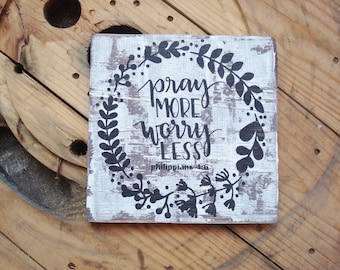 Square rustic wood sign.Pray more worry less, Phillipians. chippy white painted wooden plaque. Farmhouse style scripture decor. Bible verse.