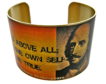 "William SHAKESPEARE Hamlet cuff bracelet ""This Above All, To Thine Own Self Be True"" brass Gifts for her"