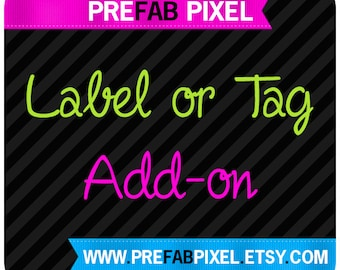 Label or Tag Design - Add On - Made to Match
