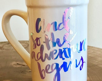 And so the adventure begins Mug