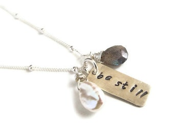 Be Still Necklace - Inspirational Necklace - graduation gift