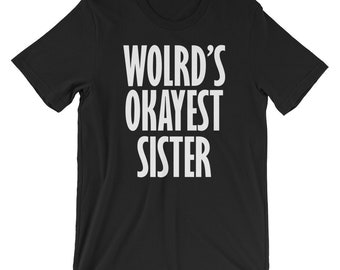 Women's World's Okayest Sister Funny Sarcastic Sibling T-shirt