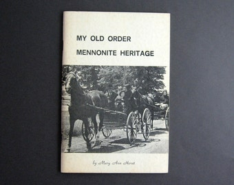 My Old Order Mennonite Heritage - Vintage Mennonite History Book - Black & White Photography Horse and Buggy Waterloo County Ontario Canada