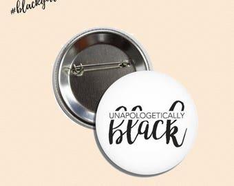Unapologetically Black Girl Magic Button - Melanin Magic