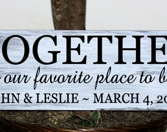 Primitive - Together is our favorite place to be wood sign with names and established date