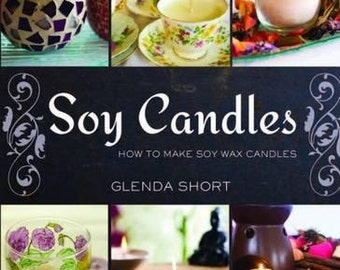Soy Candles - How to Make Soy Wax Candles