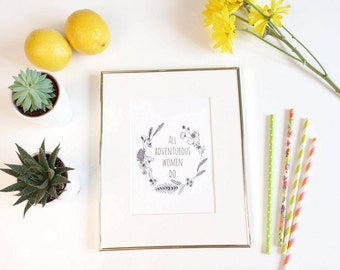 All Adventurous Women Do - HBO GIRLS Quote, floral wreath   |   gallery wall print, apartment decor, gold foil prints, home decor