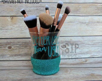 Better Late Than Ugly, Makeup Brush Holder, Glass Makeup Brush Holder, Glitter Brush Holder, Glitter Glass, Glitter Makeup, Makeup Life