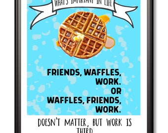 Friends, Waffles, Work  - A4 Print - Wall Art - Leslie Knope - Parks and Recreation - Galentines - Gift