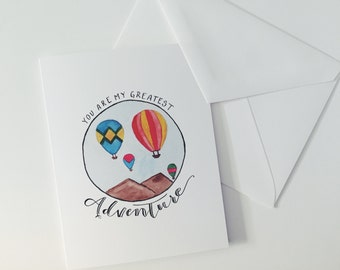 Hand Painted Watercolor Greeting Card with Calligraphy // You Are My Greatest Adventure - Hot Air Balloon