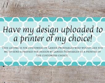 Upload my Lanier Printables Design to Printer's