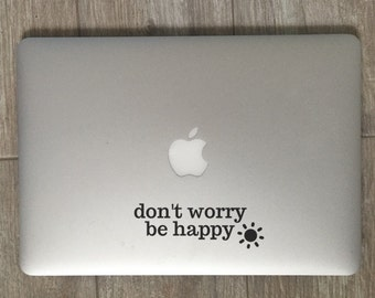 Don't Worry Be Happy, Be Happy Decal, Happy Decal, Happy Sticker, Quote Decal, Quote Sticker, Laptop Decal, Laptop Sticker, Car Decal