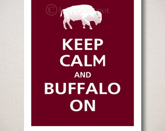 Keep Calm and BUFFALO ON Typography Art Print