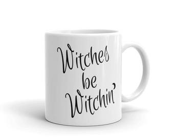 Witches Be Witchin' Funny Bewitching Witch Mug Witchcraft Gifts Wicca Wiccan Witch Pagan Mugs Witch Gift Ideas