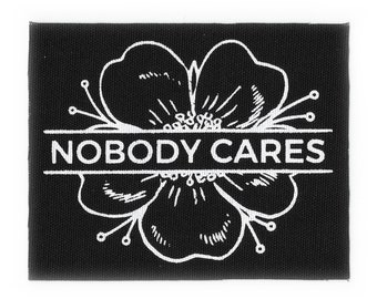 Nobody Cares Floral // Screen Printed Patch