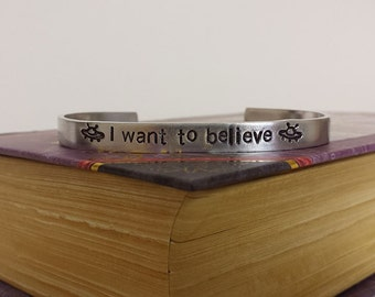 I Want to Believe - UFO - X-Files Inspired Aluminum Bracelet Cuff - Hand Stamped