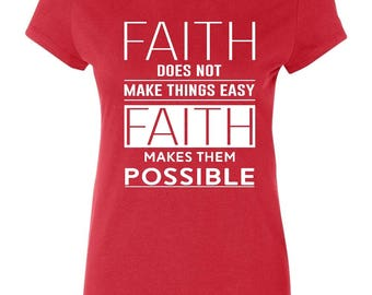 Faith Makes Things Possible Bible Verse - Ladies' T-shirt