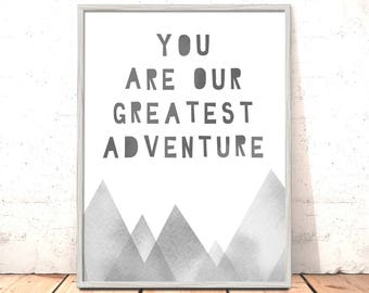 You Are Our Greatest Adventure Print Monochrome Nursery Art for Boys Room Nordic Woodland Nursery Art Scandi Nursery Art Grey Modern Print