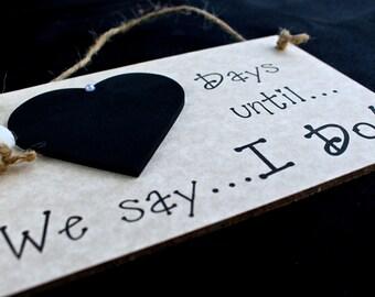 Wedding countdown ~ engagement gift ~ days until say I do ~ (grey)- Wedding countdown sign ~ sale item