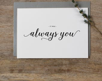 It Was Always You, Wedding Card to Bride or Groom, Wedding Day Card, Wedding Cards, Wedding Stationery, To My Groom Card, Bride Card, K3