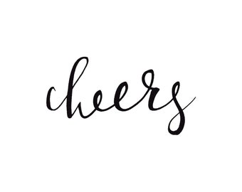 Cheers | Printable download | Downloadable 8x10 Art print | Hand Lettered Watercolor Calligraphy