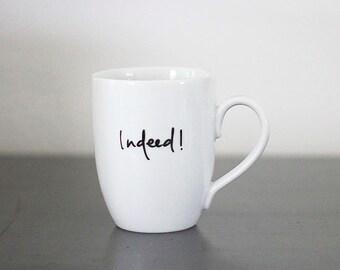 Indeed  .mug.