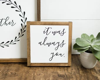 """It was always you // 10""""x10"""" // Painted Wood Sign"""