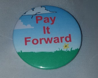Pay It Forward - Button Pin - M-B10011