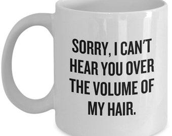Hair Stylist Gift Idea - Hairdresser Mug - Hair Styling - Volume Of My Hair