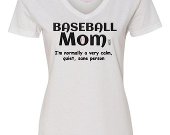 Baseball Mom T-Shirt, Baseball Mom Shirt, Baseball Mom I'm normally a very calm, quiet, sane person shirt, Proud Baseball Mom Shirt