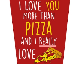 I Love You More Than Pizza Birthday Card
