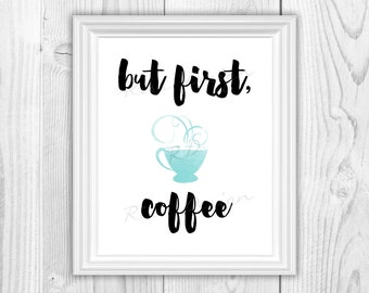 But first, coffee - PRINTABLE / Wall art / Kitchen Art / Kitchen Decor / Typography Poster / You choose mug color